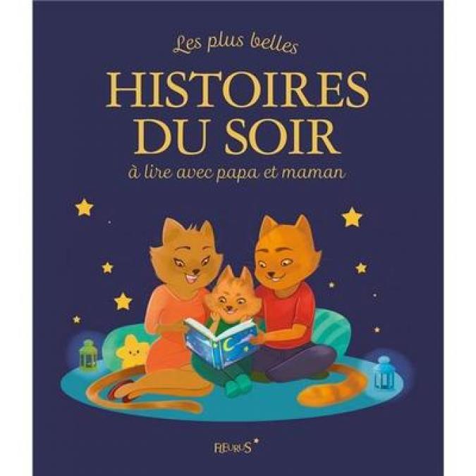 Livre - les plus belles histoires du soir à lire avec papa et maman